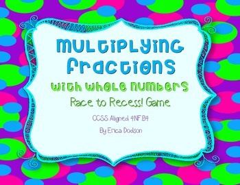 Race to Recess!  Multiplying Fractions with Whole Numbers Game