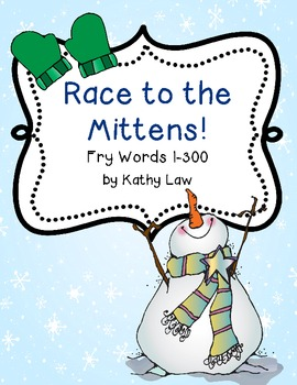 Race to the Mittens -- Fry Words 1-300