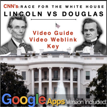 "Race to the Whitehouse ""Lincoln v. Douglas"" Video Guide +"