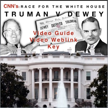 """Race to the Whitehouse """"Truman v. Dewey"""" Video Guide + Web"""