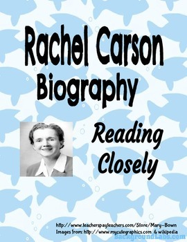 Rachel Carson Biography -Reading Closely Passage