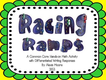 Racing Ramps - Connecting Common Core Math and Writing