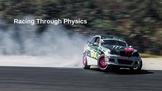 Racing Through Physics