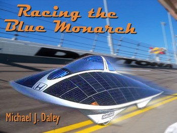 Racing the Blue Monarch: A Near-Future Solar Race Car Thriller