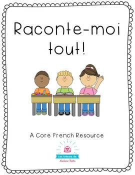 Raconte Moi Tout! A Core French Resource