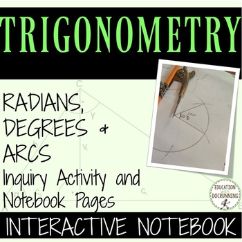 Radians Degrees Unit Circle Inquiry center activity notebook UPDATED