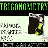 Trigonometry Radians Degrees and Arcs Paper Chain Activity