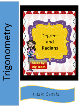 Radians and Degrees Task Cards