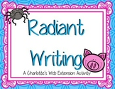 Radiant Writing Charlotte's Web Extension Activity