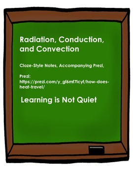 Radiation Conduction and Convection Notes (How Heat Travels Prezi, Notes Sheet)