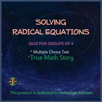 Radical Equations - True Math Story & 4 Multiple Choice Tests - for Groups of 4