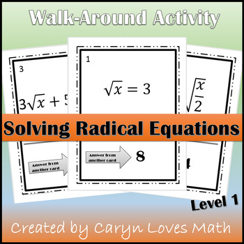 Radical Equations Walk Around Activity~Solving Square Root Function~Level 1