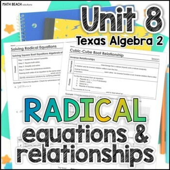 Radical Equations and Relationships - Unit 8 - Texas Algebra 2 Curriculum