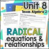 Unit 8: Radical Equations and Relationships - Texas Algebra 2 Curriculum