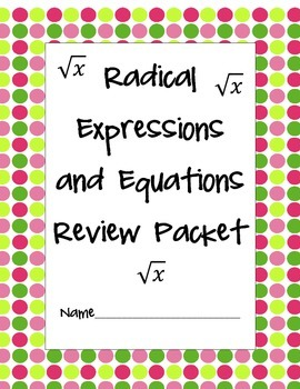 Radical Expressions and Equations Review Packet