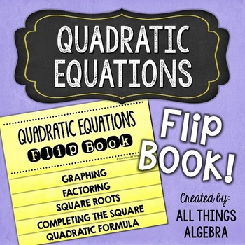 Quadratic Equations Flip Book