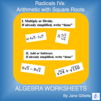 Radicals IVa: Adding, Subtracting, Multiplying and Dividing