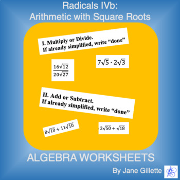 Radicals IVb: Adding, Subtracting, Multiplying and Dividing