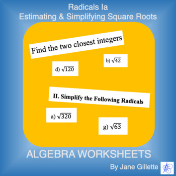 Radicals Ia - Estimating and Simplifying