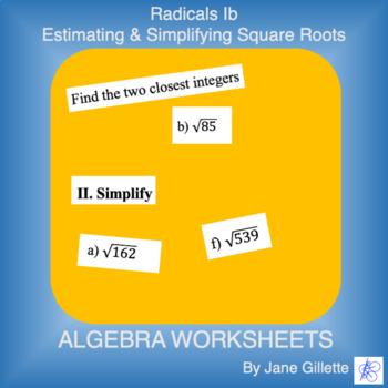 Radicals Ib - Estimating and Simplifying