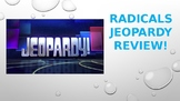 Radicals Jeopardy Review