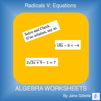 Radicals V: Equations