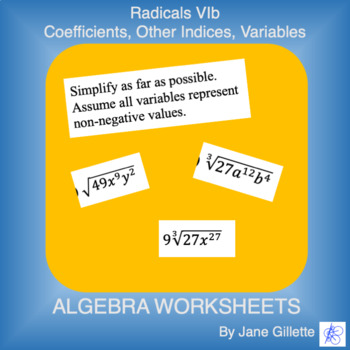 Radicals VIb: Coefficients, Other Indices, Variables