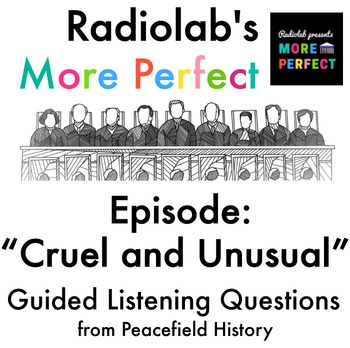 Radiolab More Perfect Supreme Court Guided Listening Questions Cruel and Unusual