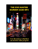 Radio Show mp3 - The Eve Hunter Murder Case