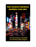 Radio Show mp3 - The Gordon Merrick Murder Case