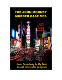Radio Show mp3 - The John Mooney Murder Case