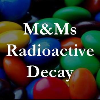 Radioactive Decay: M&M Investigation