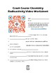 Radioactivity Crash Course Video Worksheet
