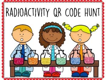 Radioactivity QR Code Hunt (Content Review or Notebook Quiz)