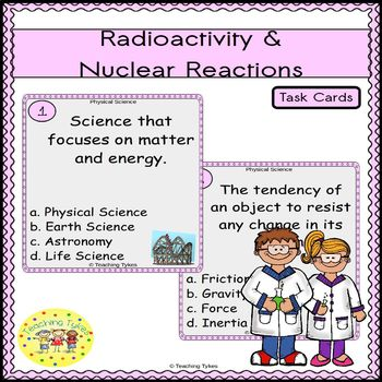 Radioactivity and Nuclear Reactions Task Cards