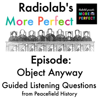 Radiolab More Perfect Supreme Court Guided Listening Questions Object Anyway