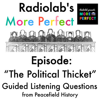 Radiolab More Perfect Supreme Court Guided Listening Questions Political Thicket