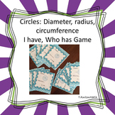 Radius, Diameter, Circumference I Have Who Has game