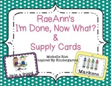 RaeAnn's I'm Done Now What & Supply Cards