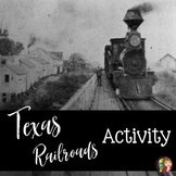 Railroads in Texas Reading and Activity for Texas History 7th Grade