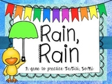 Rain, Rain Go Away: A song to practice So & Mi; Ta & TiTi