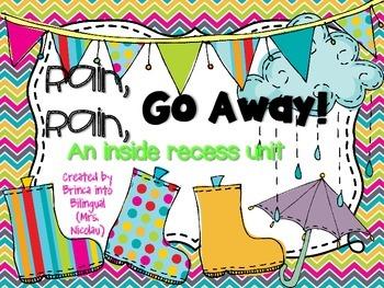 Rain, Rain, Go Away! An inside recess Unit