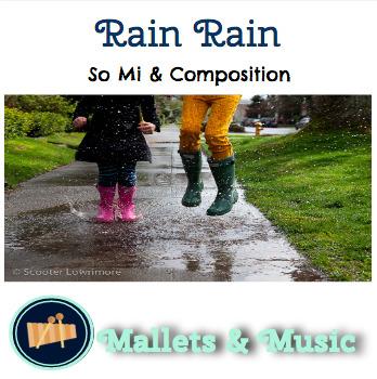 Rain Rain Go Away: Practice So & Mi and Composition