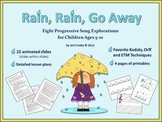 Rain, Rain, Go Away - Unit of 8 Song Explorations - PPT & Plans