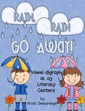 Rain, Rain, Go Away! Vowel digraph ai, ay Literacy Centers