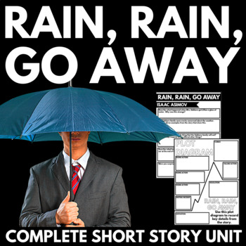 Rain, Rain, Go Away by Isaac Asimov Short Story Unit - Que