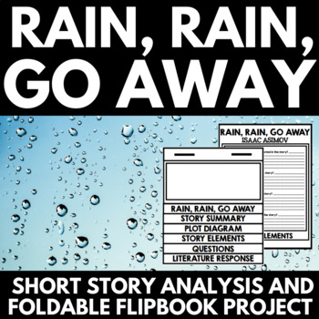 Rain, Rain, Go Away by Issac Asimov Short Story Unit with Questions and Project
