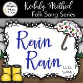 Rain Rain {Ta TiTi} {Sol Mi} Kodaly Method Folk Song File