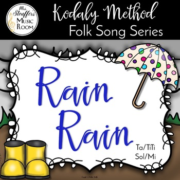 Rain Rain {Ta TiTi} {Sol Mi} Kodaly Method Folk Song File