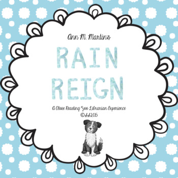 Rain Reign by Ann M. Martin - a CCSS aligned close reading novel study
